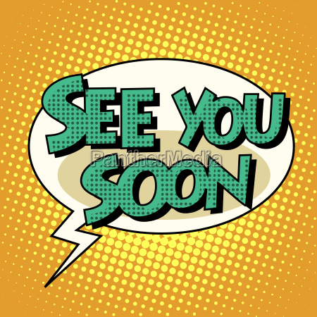 See You Soon Comic Bubble Retro Text | Stock Photos